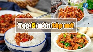 Béo ngậy TOP 6 MÓN TÓP MỠ cực đưa cơm | Feedy VN