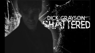 Dick Grayson - Shattered