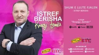 Istref Berisha - Shum e lujte fjalen (audio) 2017