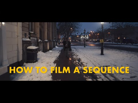 How To Film A Sequence