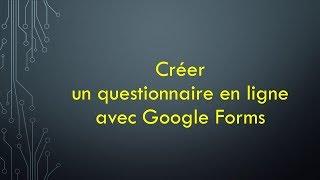 Créer un questionnaire en ligne avec Google Forms