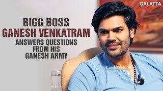 #BiggBoss #GaneshVenkatram Answers Questions From His Ganesh Army Fan Girls