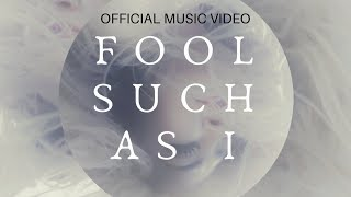 Fool Such As I - OFFICIAL MUSIC VIDEO - Fanni Compton