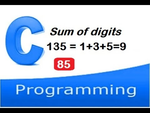Program To Calculate Sum Of Digits Of A Given Number In C