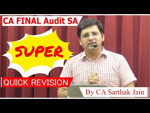 CA FINAL Audit SA - SUPER QUICK REVISION (Part 1 - SA 200-530) By CA Sarthak Jain