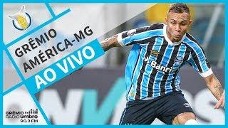 [AO VIVO] Grêmio x América-MG (Brasileirão 2018) l GrêmioTV