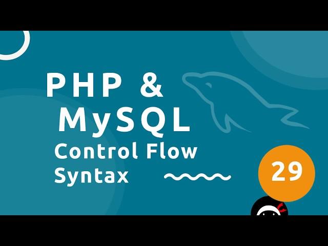 PHP Tutorial (& MySQL) #29 - Control Flow Alt Syntax
