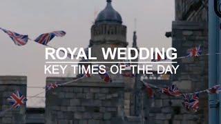 Royal wedding day - the key times