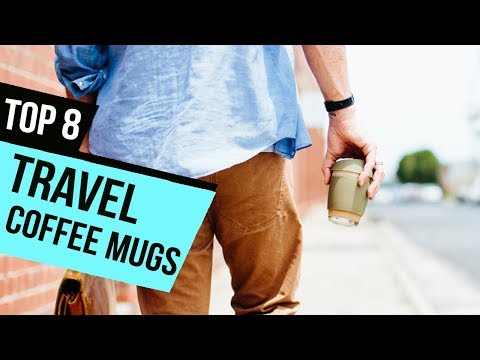 8 Best Travel Coffee Mugs Reviews