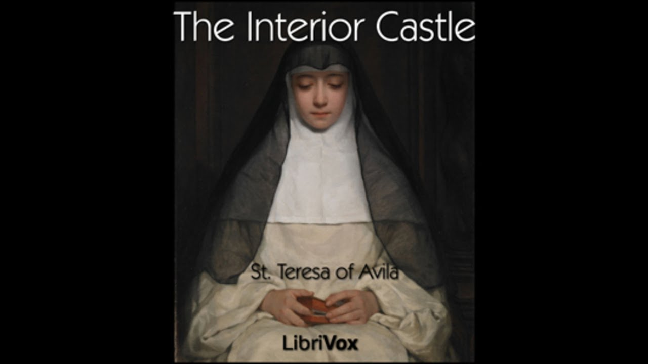 10 Interior Castle By St Teresa Of Avila Youtube