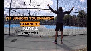 ITF Juniors Tournament (Beijing 2019) - PART 4   Wind, Match & Analysis (TENFITMEN - Episode 76)