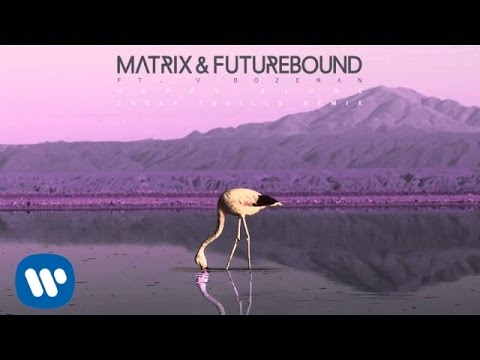 Matrix & Futurebound - Happy Alone (M&F's Cheap Thrills Remix)