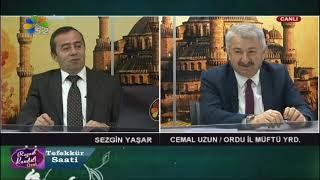 22/03/2018 TEFEKKÜR SAATİ - CEMAL UZUN / ORDU İL MÜFTÜ YARDIMCISI