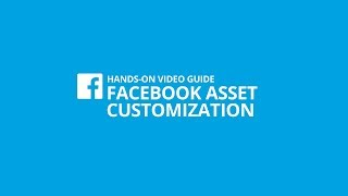 Facebook Asset Customization Tutorial [#1 HANDS-ON VIDEO GUIDE]