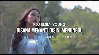 FDJ Emily Young - Disana Menanti Disini Menunggu (Official Music Video)