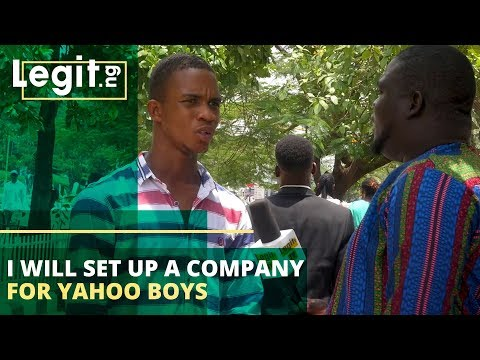 Street Gist: I Will Set Up A Company For Yahoo Boys | Legit TV