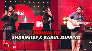 'I Wanna Fly' - Sharmilee & Babul Supriyo Feat. Anupam Roy & Javed Akhtar - Coke Studio@MTV Season 4
