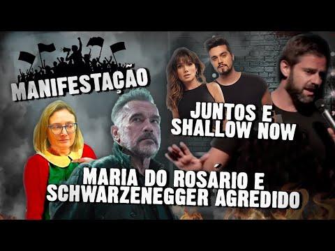 Fábio Rabin - Juntos e Shallow Now / Manifestação / Maria do Rosário/ Schwarzenegger agredido