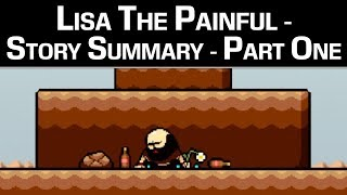 Lisa the Painful - Story Summary Part 1