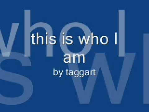 this is who i am by taggart