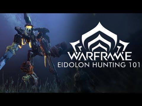 Warframe: Eidolon Hunting 101