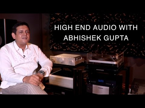 High End Audio with Abhishek Gupta | Digit.in