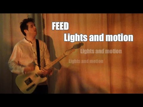 """FEED: """"Lights and motion"""" (Live looping performance)"""