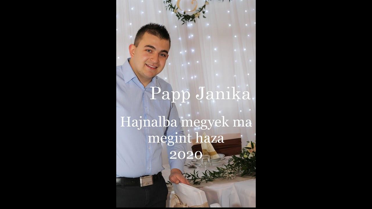 Papp Janika - Hajnalba megyek ma megint haza 2020