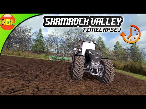 Farming Simulator 17- Shamrock Valley(Seasons) - Timelapse.1- Planting crops!