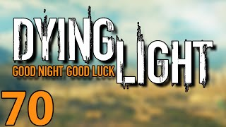 Should Have Used Fast Travel | Dying Light Hard Mode Gameplay Part 70 (Let