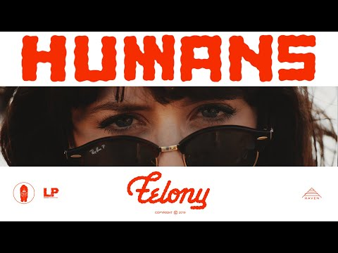 humans---felony-(official-video)