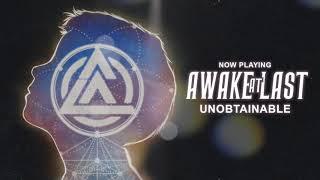 Обложка Awake At Last Unobtainable Official Stream