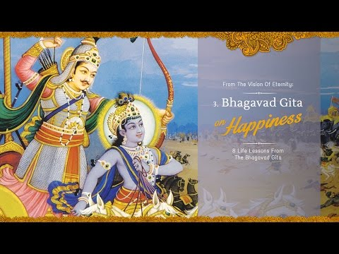 Happiness | 8 Life Lessons From The Bhagavad Gita | Science of Identity