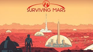 =Surviving Mars=455%  #3  Страдаем !