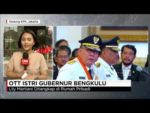 KPK Tangkap Istri Gubernur Bengkulu, Lily Martiani - OTT KPK