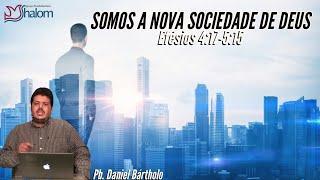 SOMOS A NOVA SOCIEDADE DE DEUS   Efésios 4:17-5:15 (29/11/2020) | Pb. Daniel Bártholo