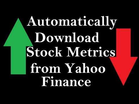 Automatically Download Stock Metrics Data From Yahoo Finance