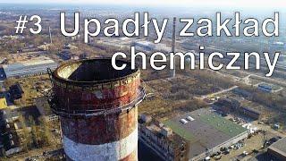 #3 Ogromny zakład chemiczny - Wistom | Urbex