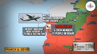 7-8 марта. Военная обстановка в Сирии. Крушение российского Ан-26 в Сирии, наступление САА в Гуте.