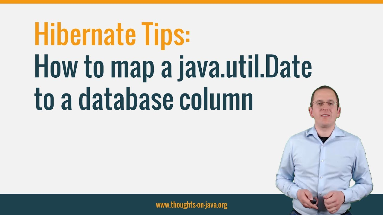 Hibernate Tips: How to map a java util Date to a database column