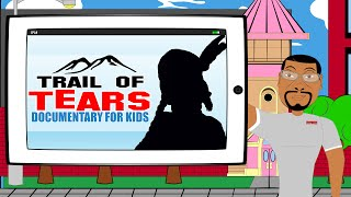 Trail of Tears for Kids Documentary: Watch our Cartoon for Kids on the Trail of Tears