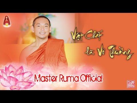 [Master Ruma Official] Vật Chất Là Vô Thường