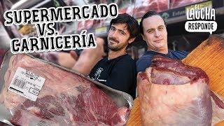 SUPERMERCADO VS CARNICERIA ¿Cuál tiene la mejor carne? | El Laucha Responde