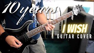 10 Years - I Wish (Guitar Cover) видео