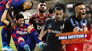 Los '9' que podría FICHAR el Barcelona para SUSTITUIR a Luis Suárez en su lesión