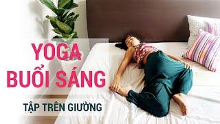 Tập Yoga BUỔI SÁNG tại nhà ngay trên giường | Yogi Travel