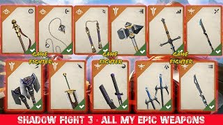 Shadow Fight 3 Best Epic Weapon For You?  All My Epic Weapons √