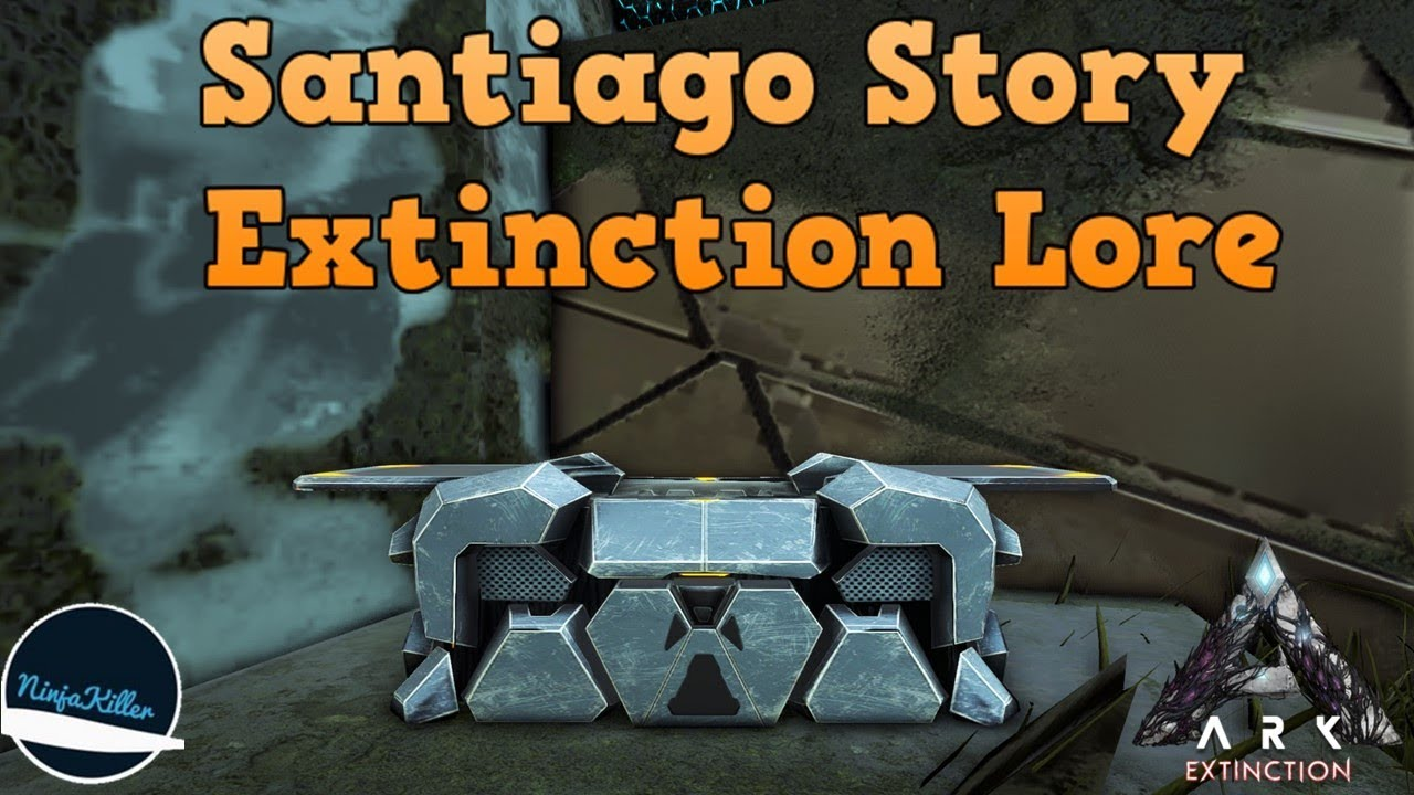 Santiago Extinction lore, Explorer Notes (1-30) | The Story of ARK:  Extinction Ark lore
