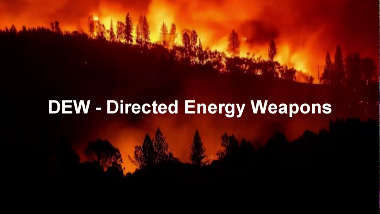 California Fires DEW Directed Energy Weapons Attack?