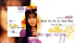 Wail Ya Pe A Chit Yee - Poe Ei San